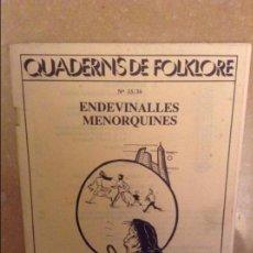 Libros de segunda mano: QUADERNS DE FOLKLORE Nº 35/36 (ENDEVINALLES MENORQUINES). Lote 99693011