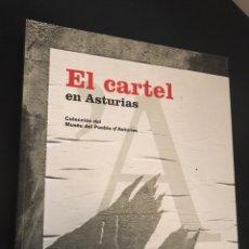 Libros de segunda mano: EL CARTEL EN ASTURIAS. COLECCIÓN DEL MUSEU DEL PUEBLU D'ASTURIES. Lote 99709216