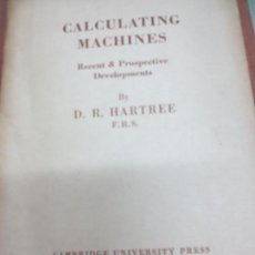Livres d'occasion: CALCULATING MACHINES D. R. HARTREE CAMBRIDGE AÑO 1947. Lote 99729663
