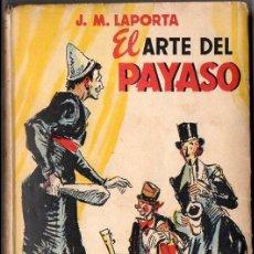 Libros de segunda mano: LAPORTA : EL ARTE DEL PAYASO (LUMEN, 1946). Lote 99733607