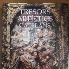 Libros de segunda mano: TRESORS ARTÍSTICS CATALANS / XAVIER BARRAL / GENERALITAT DE CATALUNYA / 1ª EDICIÓN 1994. Lote 99743635