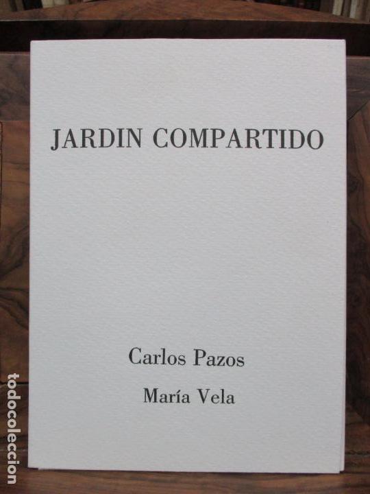 JARDIN COMPARTIDO.VELA, MARÍA Y PAZOS, CARLOS.1989. ILUSTR.GRABADO-COLLAGE. ED. NUMERADA Y FIRMADA. (Libros de Segunda Mano - Bellas artes, ocio y coleccionismo - Otros)
