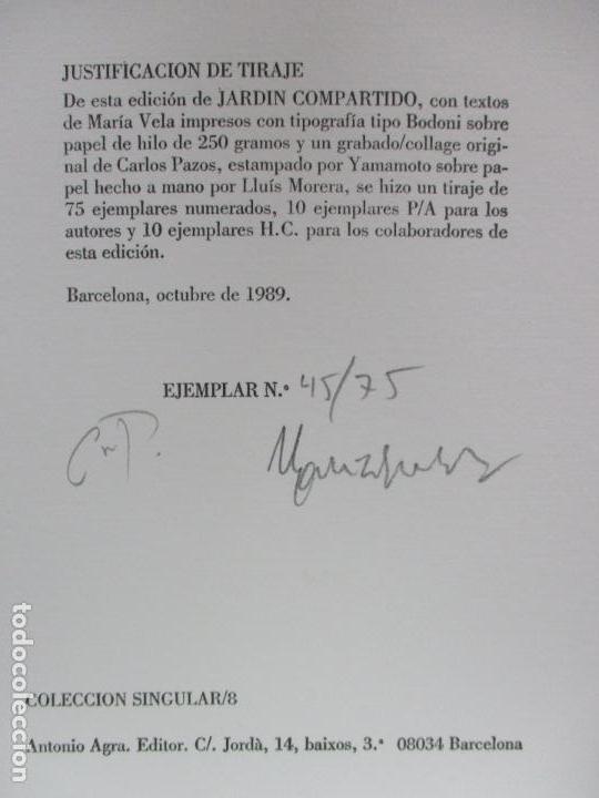 Libros de segunda mano: JARDIN COMPARTIDO.VELA, María y PAZOS, Carlos.1989. ILUSTR.GRABADO-COLLAGE. ED. NUMERADA Y FIRMADA. - Foto 5 - 99744715