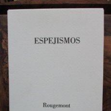 Libros de segunda mano: ESPEJISMOS.GRAS BALAGUER, MENENE Y ROUGEMONT, GUY DE. ILUSTR. GRABADOS. ED. NUMERADA Y FIRMADA. 1989. Lote 99745807