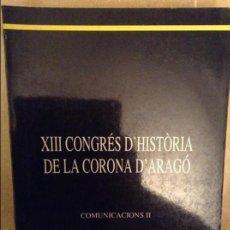 Libros de segunda mano: XIII CONGRES D'HISTORIA DE LA CORONA D'ARAGO. COMUNICACIONS II (1987) INSTITUT D'ESTUDIS BALEARICS. Lote 99770419