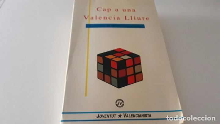 CAP A UNA VALENCIA LLIURE, HACIA UNA VALENCIA LIBRE ESCRITO EN VALENCIANO JOVENTUT VALENCIANISTA (Libros de Segunda Mano - Pensamiento - Otros)