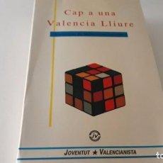 Libros de segunda mano: CAP A UNA VALENCIA LLIURE, HACIA UNA VALENCIA LIBRE ESCRITO EN VALENCIANO JOVENTUT VALENCIANISTA . Lote 99783359