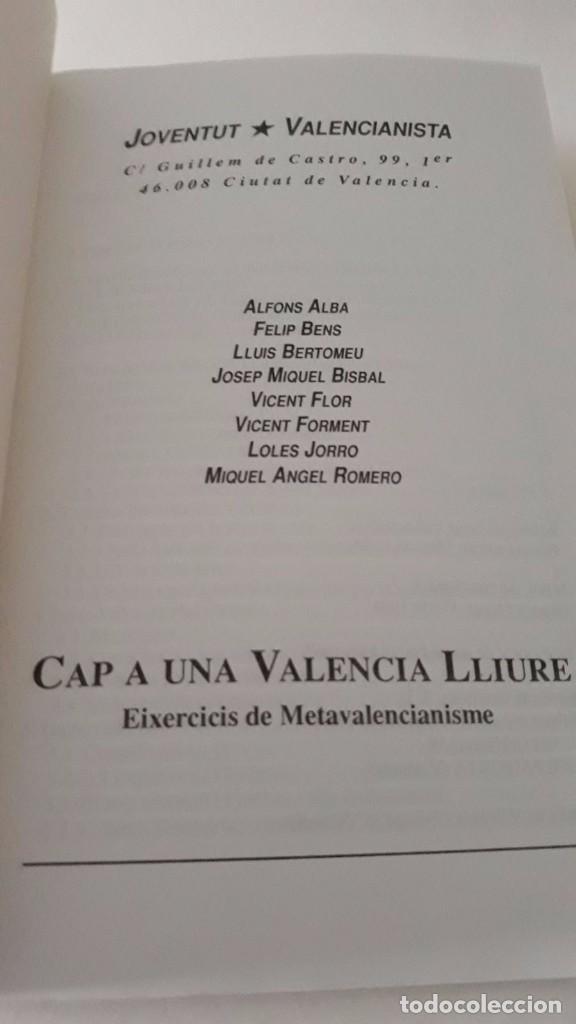 Libros de segunda mano: Cap a una Valencia Lliure, hacia una Valencia libre escrito en valenciano Joventut Valencianista - Foto 3 - 99783359