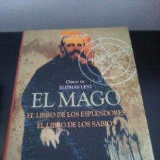 Libros de segunda mano: EL MAGO - ELIPHAS LEVI . EL LIBRO DE LOS ESPLENDORES - EL LIBRO DE LOS SABIOS. Lote 151915768