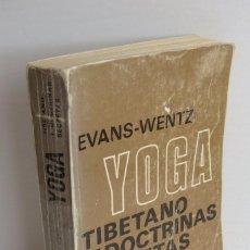 Libros de segunda mano: YOGA TIBETANO Y DOCTRINAS SECRETAS - EVANS-WENTZ. Lote 99788635
