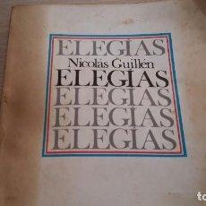 Libros de segunda mano: ELEGÍAS. NICOLÁS GUILLEN. Lote 99790243