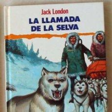 Libros de segunda mano: LA LLAMADA DE LA SELVA - JACK LONDON - ED. GRAFALCO 1991 - VER DESCRIPCIÓN. Lote 99790675