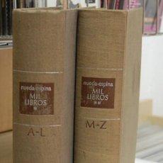 Libros de segunda mano: MIL LIBROS. LUIS RUEDA / ANTONIO ESPINA. 2 TOMOS. Lote 99794335