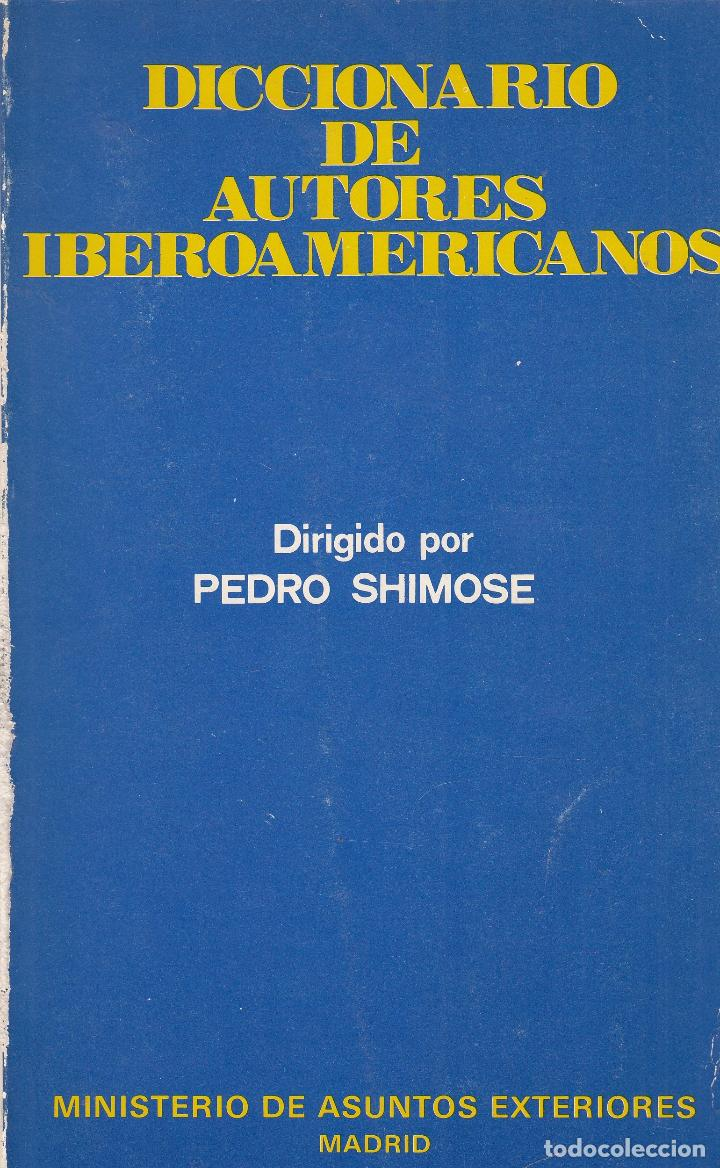 PEDRO SHIMOSE. DICCIONARIO DE AUTORES IBEROAMERICANOS. MADRID, 1982. (Libros de Segunda Mano (posteriores a 1936) - Literatura - Otros)