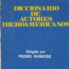 Libros de segunda mano: PEDRO SHIMOSE. DICCIONARIO DE AUTORES IBEROAMERICANOS. MADRID, 1982.. Lote 99794459