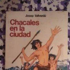Libros de segunda mano: CHACALES EN LA CIUDAD - JOSEP VALLVERDU. Lote 99816911