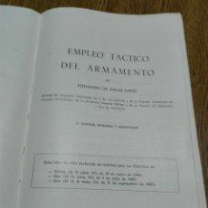 Libros de segunda mano: EMPLEO TÁCTICO DEL ARMAMENTO. FERNANDO SALAS LÓPEZ. 1975. Lote 99828923
