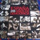 Libros de segunda mano: ESPAÑA. 20 AÑOS DE DEMOCRACIA. AGENCIA EFE / AYUNTAMIENTO DE OVIEDO, FUNDACION PRINCIPE DE ASTURIAS. Lote 99844895