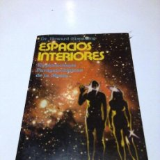 Libros de segunda mano: ESPACIOS INTERIORES HOWARD EISENBERG PARAPSICOLOGIA FANTASMAS ESPIRITISMO MUY RARO. Lote 99845903
