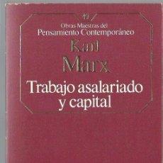 Libros de segunda mano: KARL MARX : TRABAJO ASALARIADO Y CAPITAL. (TRADUCCIÓN DE EDICIONES PROGRESO. PLANETA-AGOSTINI, 1985). Lote 99863891