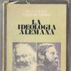 Libros de segunda mano: CARLOS MARX Y FEDERICO ENGELS : LA IDEOLOGÍA ALEMANA. (TRADUCCIÓN DE WENCESLAO ROCES. 1970). Lote 99864103