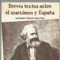 Libros de segunda mano: BREVES TEXTOS SOBRE EL MARXISMO Y ESPAÑA. ASOCIACIÓN CULTURAL CARLOS MARX. (ZARAGOZA, 1983). Lote 99864635