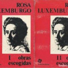 Libros de segunda mano: ROSA LUXEMBURGO : OBRAS ESCOGIDAS I Y II. (ED. PLUMA, BOGOTÁ, 1976). Lote 99864835