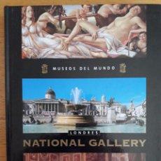 Libros de segunda mano: MUSEOS DEL MUNDO / NATIONAL GALLERY / ANNA POU.. / PDA S.L. / 2005. Lote 99889427