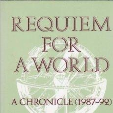 Libros de segunda mano: JEAN BOURGEOIS. REQUIEM FOR A WORLD. A CHRONICLE (1987-1992). NEW YORK, 1993. DEDICATORIA AUTÓGRAFA.. Lote 99925651