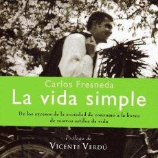 Livros em segunda mão: LA VIDA SIMPLE - CARLOS FRESNEDA. Lote 99926947