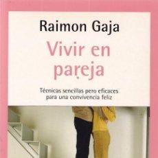Libros de segunda mano: VIVIR EN PAREJA - AUTOAYUDA / RAIMON GAJA - R.H.MONDADORI 2005. Lote 99933815