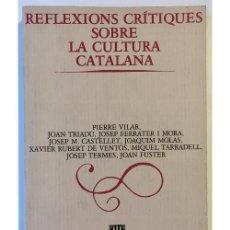 Libros de segunda mano: REFLEXIONS CRÍTIQUES SOBRE LA CULTURA CATALANA. Lote 99936284