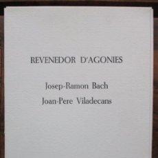 Libros de segunda mano: REVENEDOR D'AGONIES. BACH, JOSEP-RAMON I VILADECANS, JOAN-PERE. ILUSTR. GRAVATS. 1984. ED. NUMERADA.. Lote 99941323
