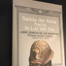 Libros de segunda mano: SALIDA DEL ALMA HACIA LA LUZ DEL DÍA. LIBRO EGIPCIO DE LOS MUERTOS. PRIMERA VERSIÓN POÉTICA. Lote 99944730
