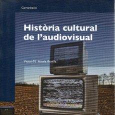 Libros de segunda mano: VESIV LIBRO HISTORIA CULTURAL DE L'AUDIOVISUA EN CATALA . Lote 100014823