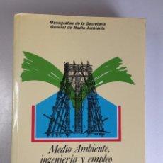 Libros de segunda mano: MEDIO AMBIENTE, INGENIERÍA Y EMPLEO. Lote 100018647