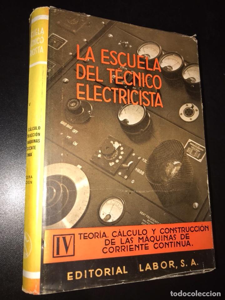LA ESCUELA DEL TÉCNICO ELECTRICISTA. IV TEORÍA, CÁLCULO Y CONSTRUCCIÓN (Libros de Segunda Mano - Ciencias, Manuales y Oficios - Otros)