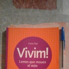 Libros de segunda mano: VIVIM! LEMES QUE MOUEN EL MÓN - ANNA FITÉ - EN CATALÀ. Lote 100069971