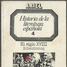 Libros de segunda mano: HISTORIA DE LA LITERATURA ESPAÑOLA. 4. EL SIGLO XVIII, POR N. GLENDINNING. (ED. ARIEL, 1974). Lote 100086587