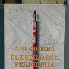 Libros de segunda mano: EL ESTILO DEL PERIODISTA. ÁLEX GRIJELMO. Lote 100086807