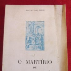 Libros de segunda mano: O MARTIRIO DE SANTA APOLONIA. JOSÉ DE PAIVA BOLÉO. REVISTA DE ETNOGRAFÍA. PORTO 1968. Lote 121921179