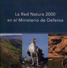 Libros de segunda mano: LA RED NATURA 2000 EN EL MINISTERIO DE DEFENSA. Lote 100127883