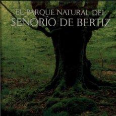 Libros de segunda mano: EL PARQUE NATURAL DEL SEÑORÍO DE BERTIZ. (BOSQUES DE NAVARRA). Lote 100128463