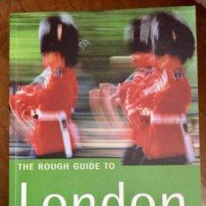 Libros de segunda mano: THE ROUGH GUIDE TO LONDON (EN INGLÉS). Lote 100135819