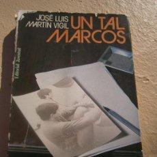 Libros de segunda mano: LIBRO UN TAL MARCOS JOSÉ LUIS MARTÍN VIGIL 1985 ED. JUVENTUD L-16203. Lote 100158231