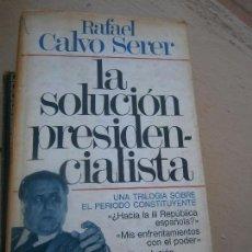 Libros de segunda mano: LIBRO LA SOLUCIÓN PRESIDENCIALISTA RAFAEL CALVO SOTELO 1979 ED. PLAZA Y JANES L-16224. Lote 100165535