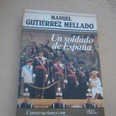 Libros de segunda mano: LIBRO UN SOLDADO DE ESPAÑA MANUEL GUTIÉRREZ MELLADO 1983 ED. ARGOS VERGARA L-16232. Lote 100167391
