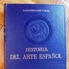 Libros de segunda mano: HISTORIA DEL ARTE ESPAÑOL. LA HISTORIA PARA TODOS. AÑO 1973.. Lote 100216983