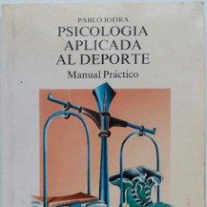 Libros de segunda mano: PSICOLOGIA APLICADA AL DEPORTE. MANUAL PRACTICO. PABLO JODRA. LIBRO. Lote 100222295