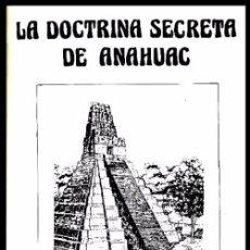 Libros de segunda mano: B712 - LA DOCTRINA SECRETA DE ANAHUAC. SAMAEL SUN WEOR. GNOTICISMO.. Lote 100224115